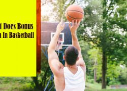 What Does Bonus Mean in Basketball?