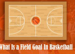 What Is a Field Goal in Basketball?